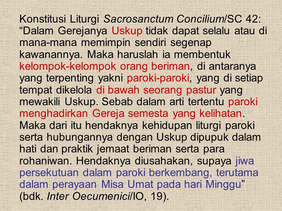 Konstitusi Liturgi Sacrosanctum Concilium/SC 42: Dalam Gerejanya Uskup tidak dapat selalu atau di mana-mana memimpin sendiri segenap kawanannya.