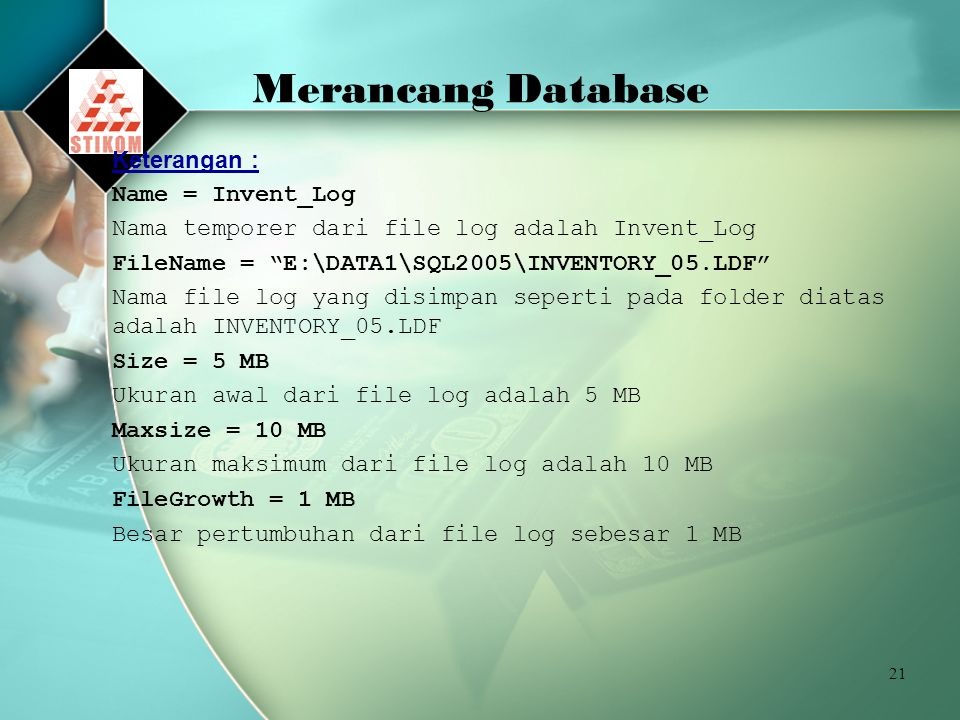 Merancang Database Keterangan : Name = Invent_Log