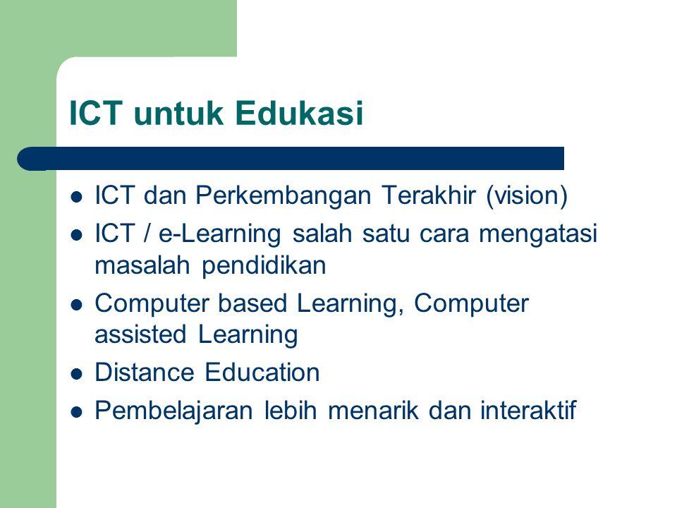 ICT untuk Edukasi ICT dan Perkembangan Terakhir (vision)