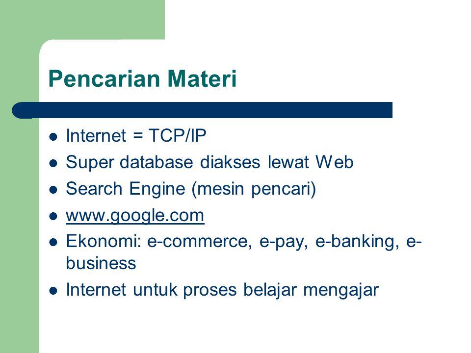 Pencarian Materi Internet = TCP/IP Super database diakses lewat Web