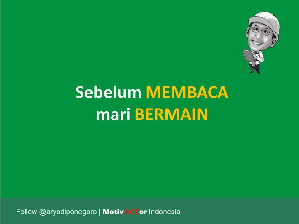 Sebelum MEMBACA mari BERMAIN