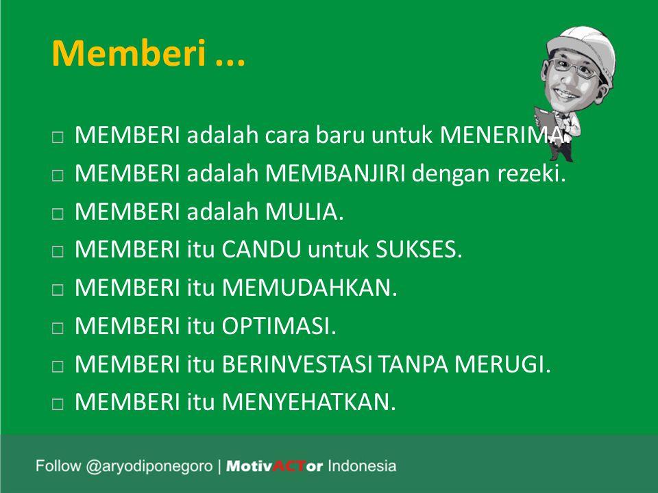 Memberi ... MEMBERI adalah cara baru untuk MENERIMA.