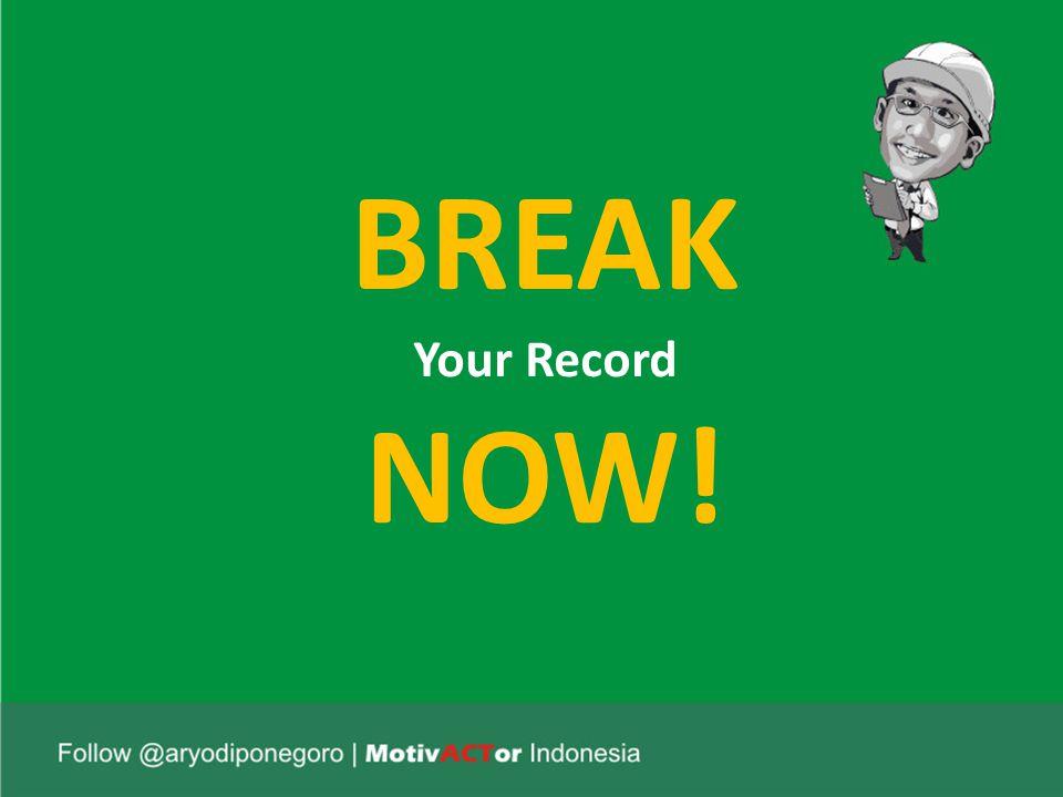 BREAK Your Record NOW!