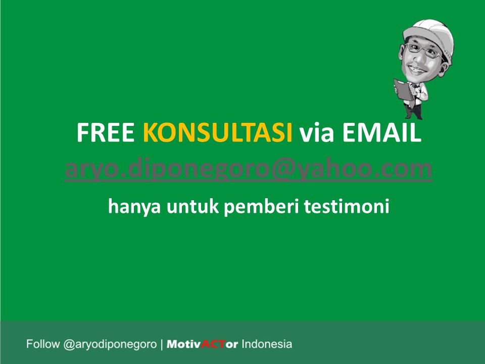 FREE KONSULTASI via EMAIL aryo. diponegoro@yahoo