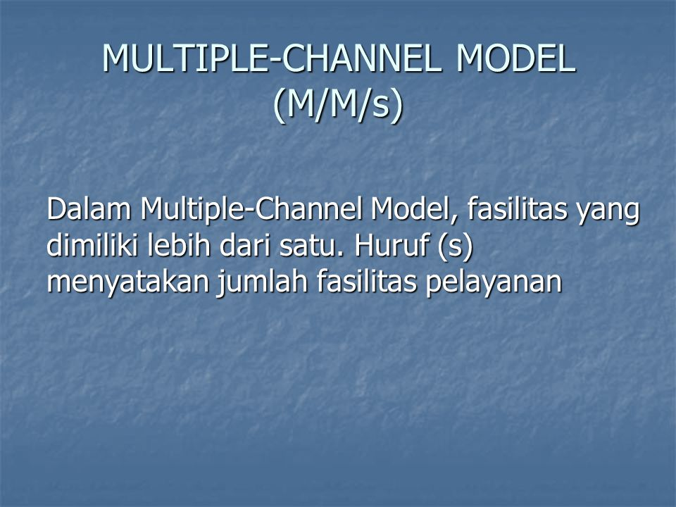 MULTIPLE-CHANNEL MODEL (M/M/s)