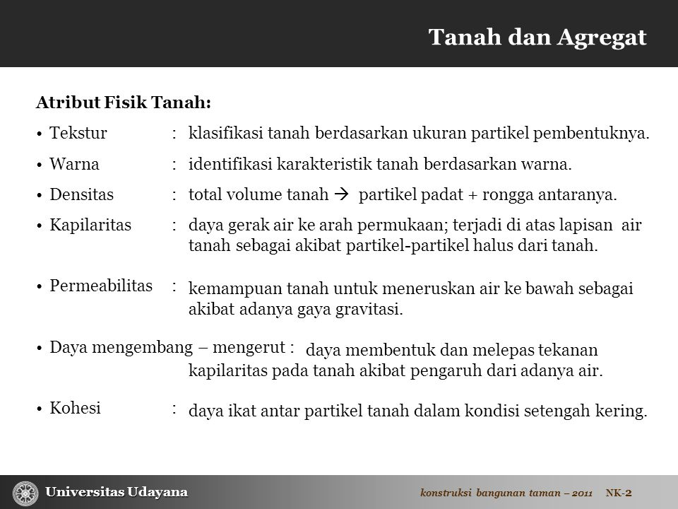 Tanah dan Agregat Atribut Fisik Tanah: Tekstur : Warna : Densitas :