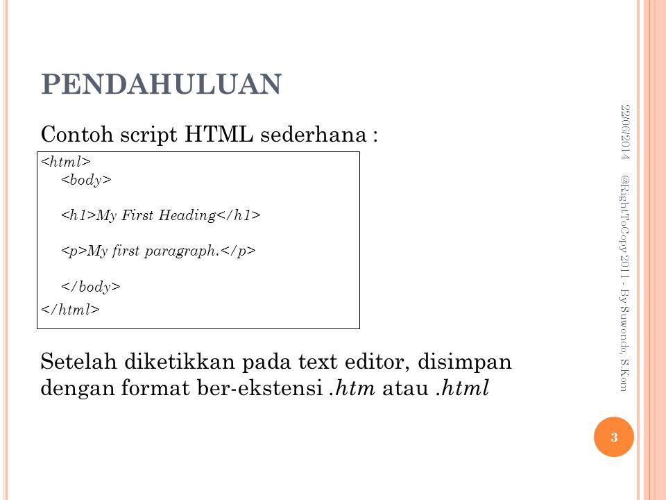PENDAHULUAN Contoh script HTML sederhana :
