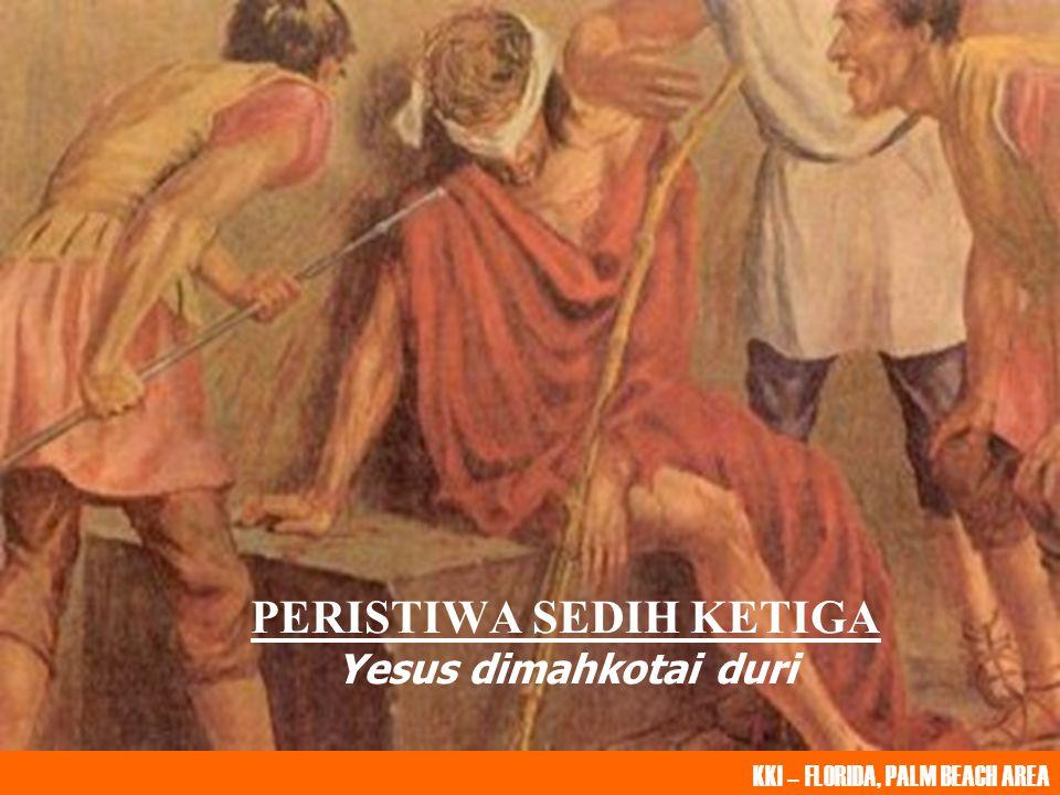 PERISTIWA SEDIH KETIGA Yesus dimahkotai duri