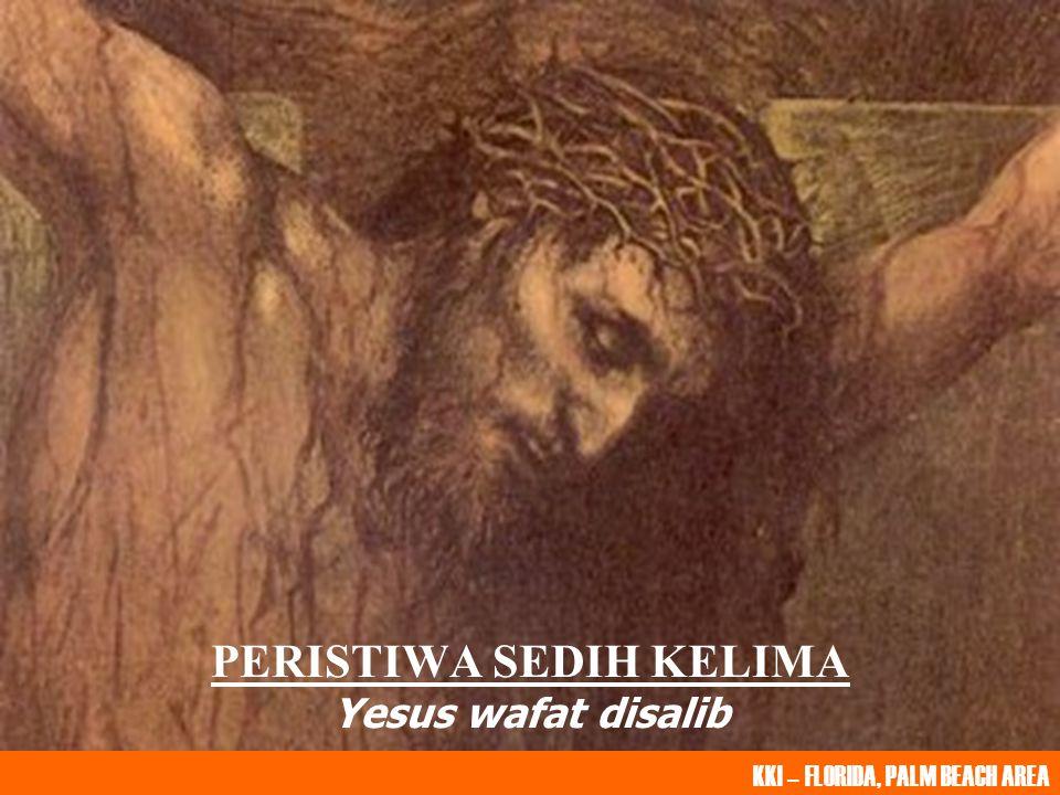 PERISTIWA SEDIH KELIMA Yesus wafat disalib
