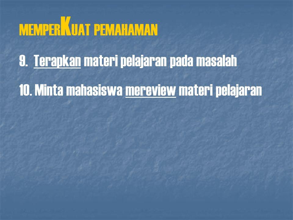 MEMPERKUAT PEMAHAMAN 9. Terapkan materi pelajaran pada masalah.