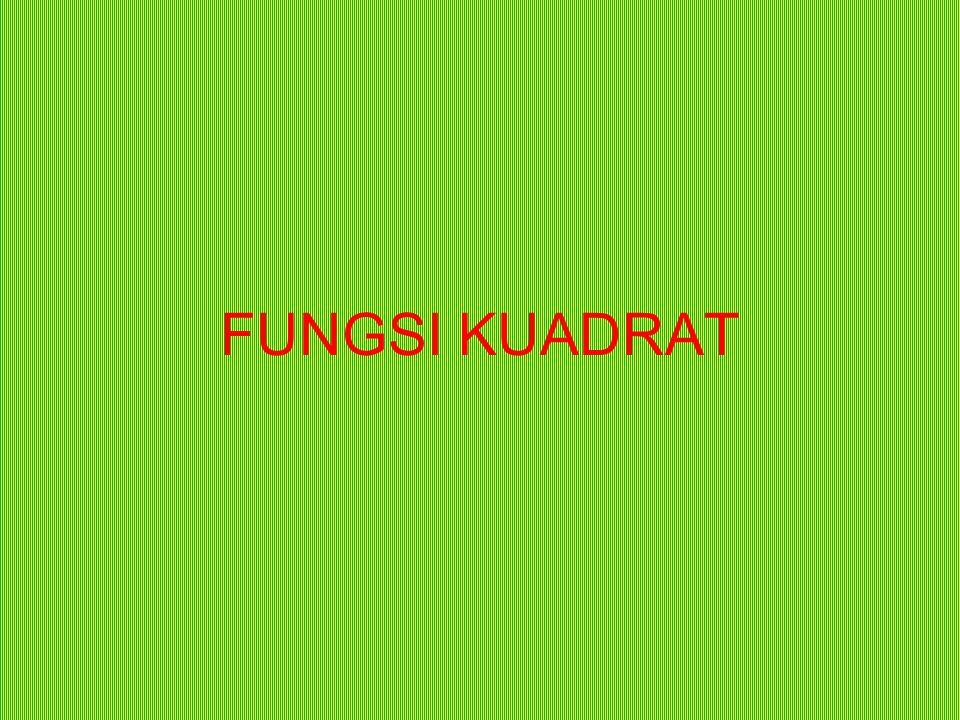 FUNGSI KUADRAT