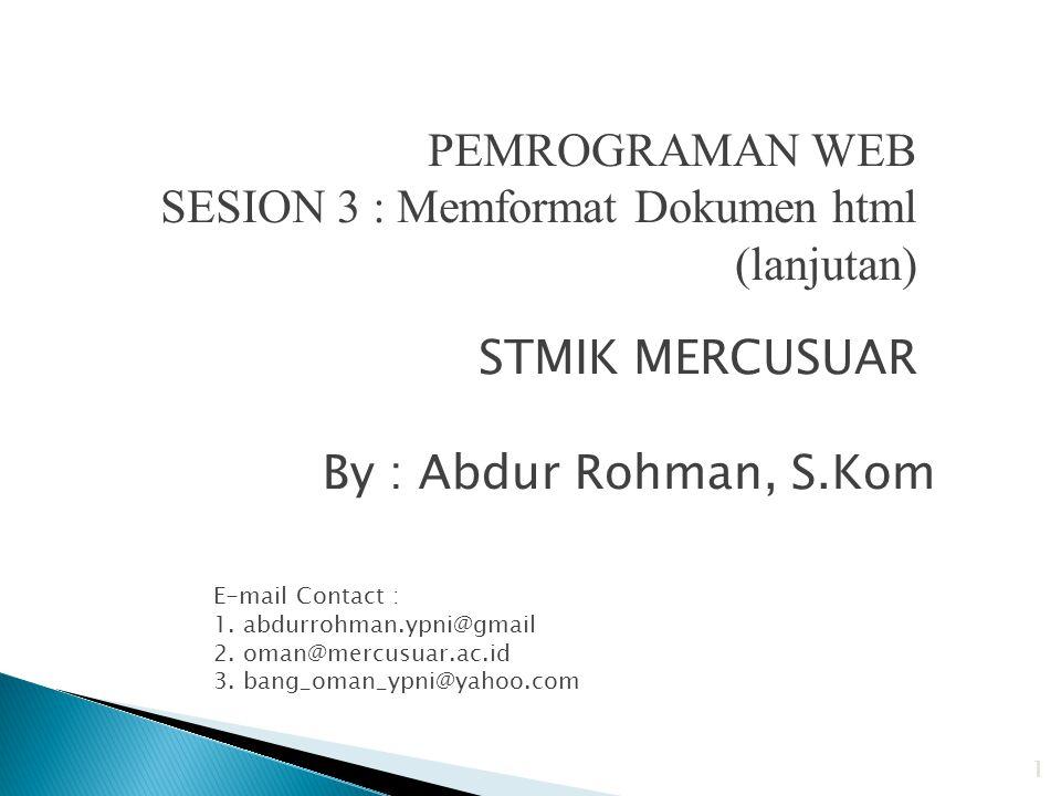 SESION 3 : Memformat Dokumen html (lanjutan)