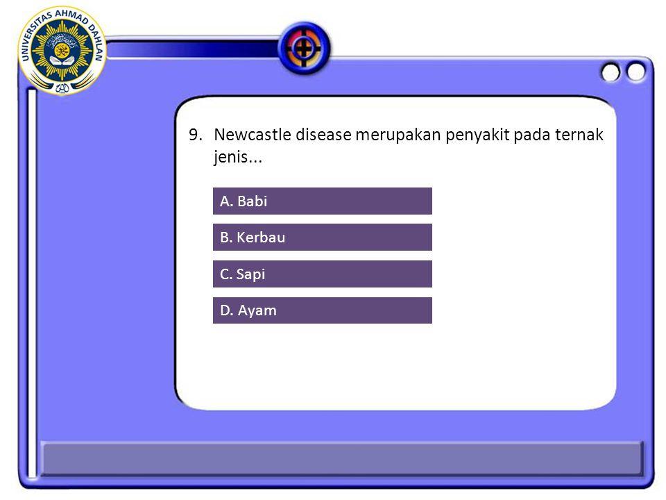 9. Newcastle disease merupakan penyakit pada ternak jenis...