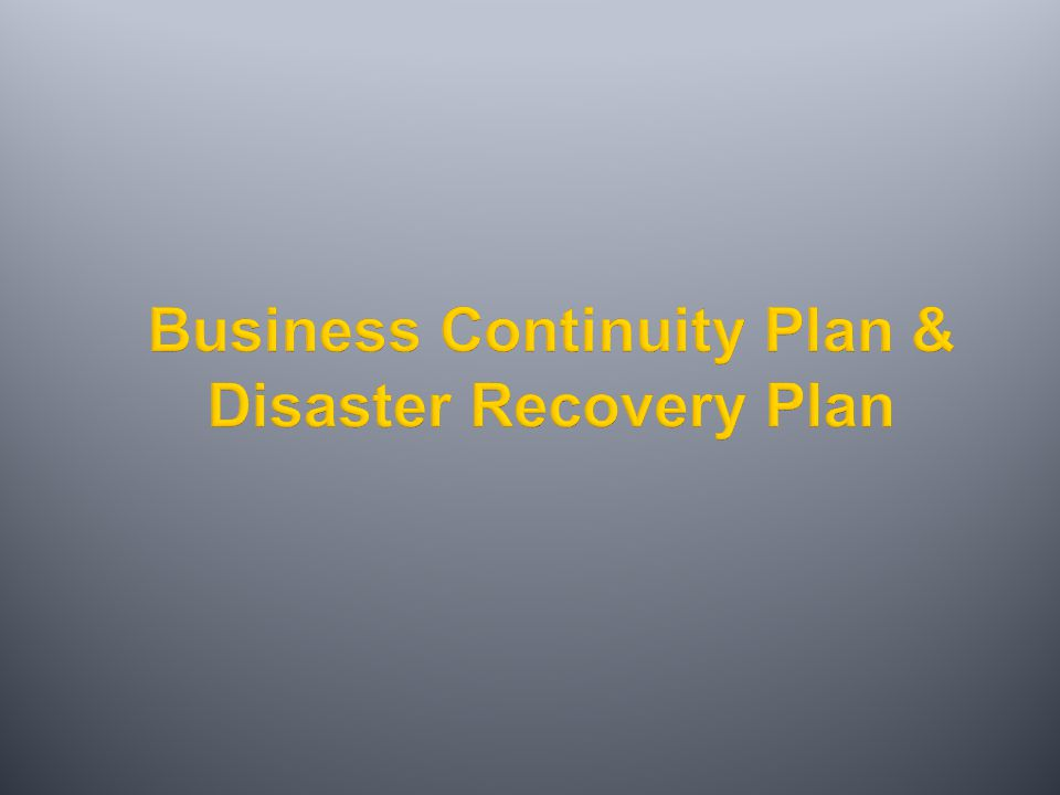 Business Continuity Plan & Disaster Recovery Plan