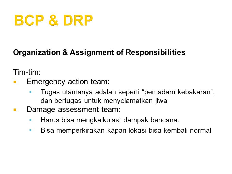 BCP & DRP Organization & Assignment of Responsibilities Tim-tim: