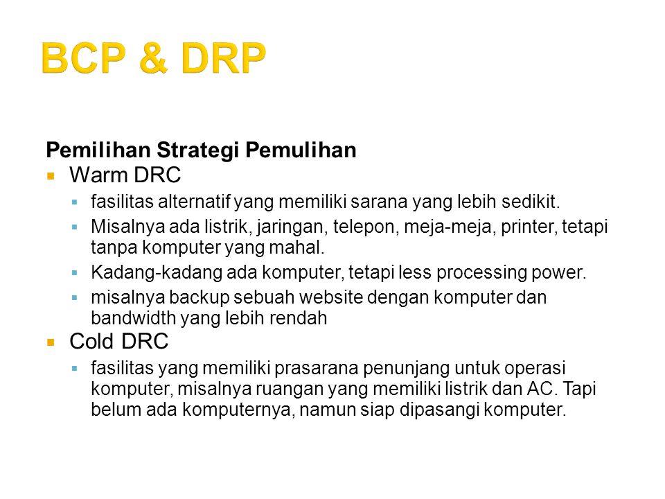 BCP & DRP Pemilihan Strategi Pemulihan Warm DRC Cold DRC