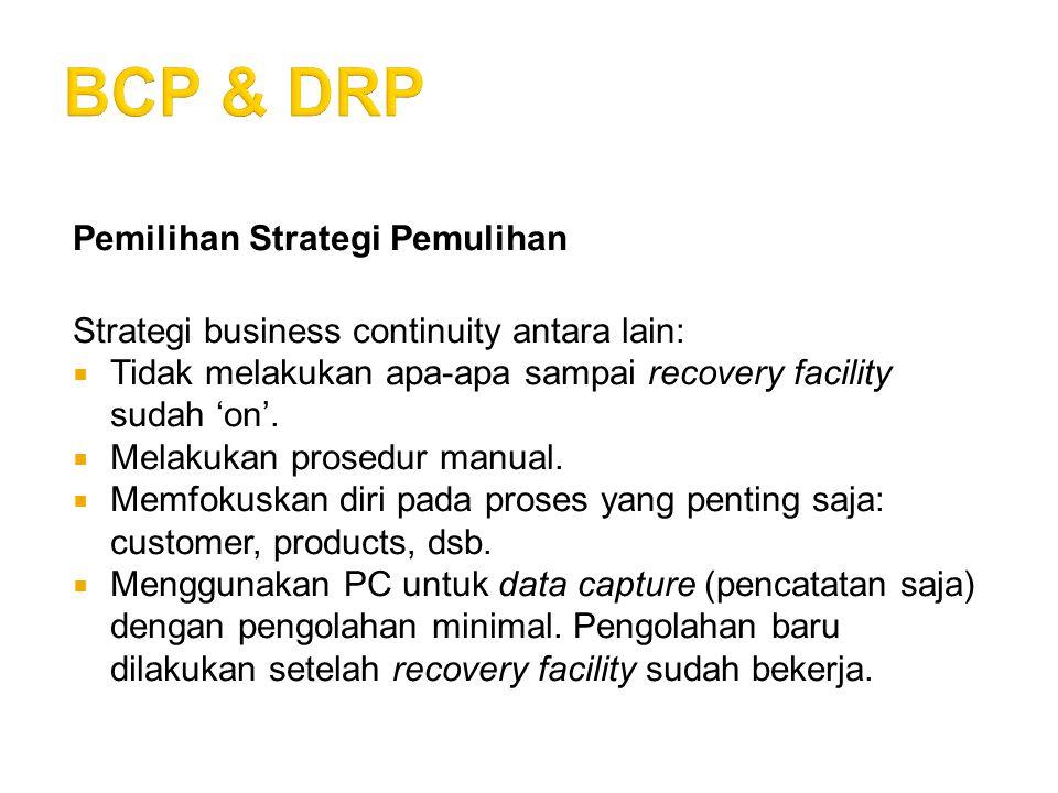 BCP & DRP Pemilihan Strategi Pemulihan