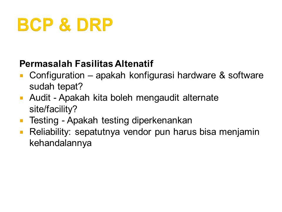 BCP & DRP Permasalah Fasilitas Altenatif