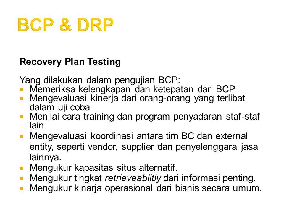 BCP & DRP Recovery Plan Testing Yang dilakukan dalam pengujian BCP: