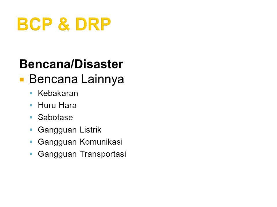 BCP & DRP Bencana/Disaster Bencana Lainnya Kebakaran Huru Hara