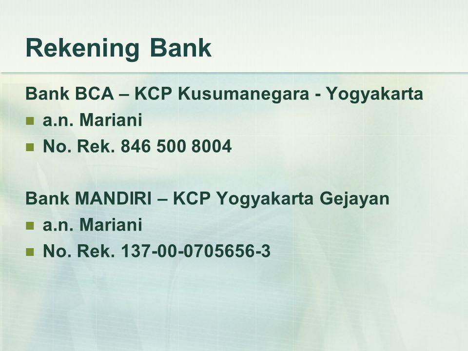 Rekening Bank Bank BCA – KCP Kusumanegara - Yogyakarta a.n. Mariani