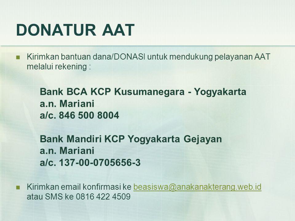DONATUR AAT Kirimkan bantuan dana/DONASI untuk mendukung pelayanan AAT melalui rekening :
