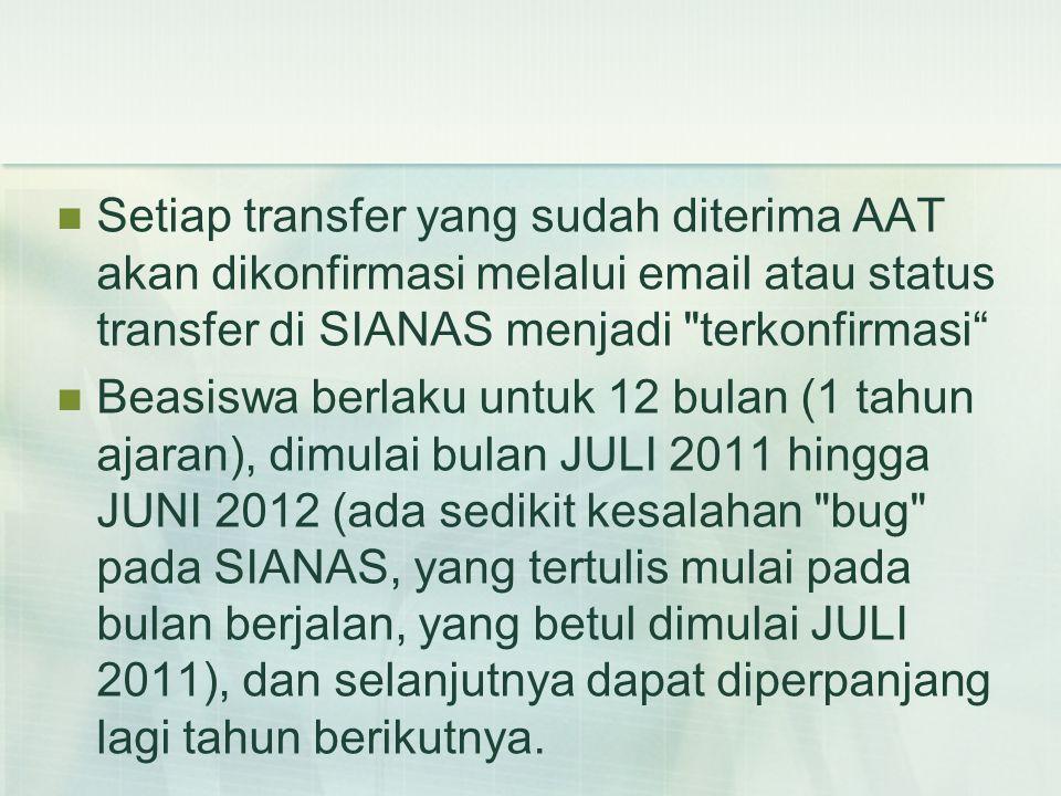 Setiap transfer yang sudah diterima AAT akan dikonfirmasi melalui email atau status transfer di SIANAS menjadi terkonfirmasi