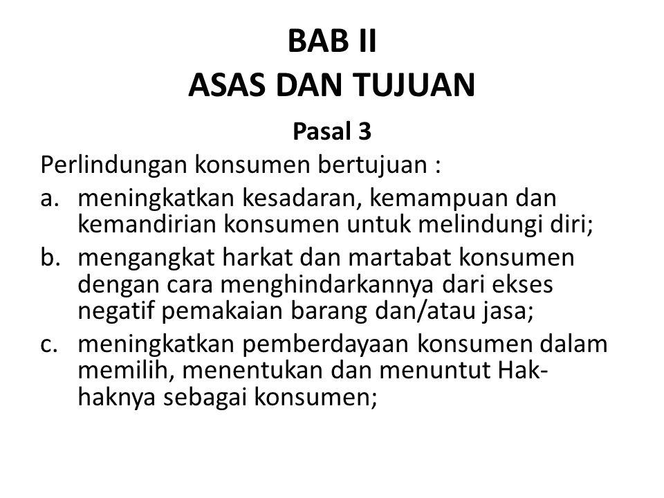 BAB II ASAS DAN TUJUAN Pasal 3 Perlindungan konsumen bertujuan :