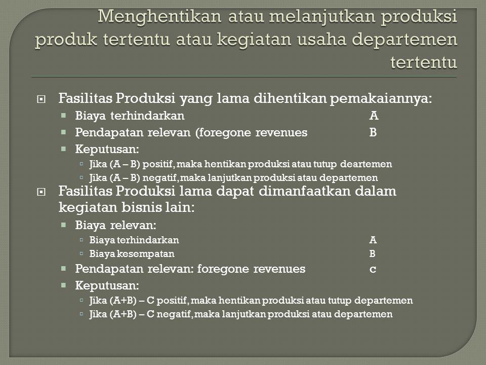 Menghentikan atau melanjutkan produksi produk tertentu atau kegiatan usaha departemen tertentu