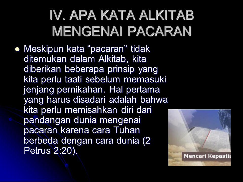 IV. APA KATA ALKITAB MENGENAI PACARAN