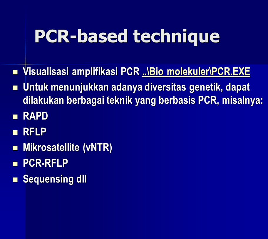 PCR-based technique Visualisasi amplifikasi PCR ..\Bio molekuler\PCR.EXE.