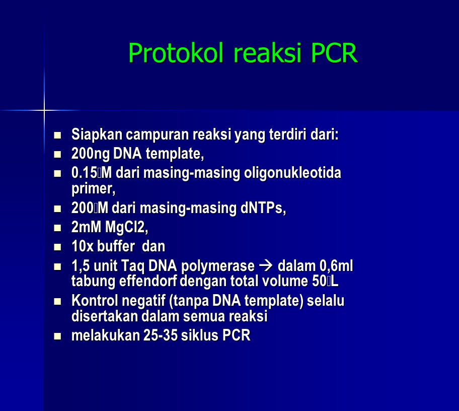 Protokol reaksi PCR Siapkan campuran reaksi yang terdiri dari: