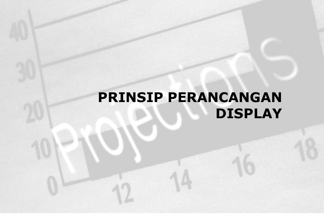 PRINSIP PERANCANGAN DISPLAY