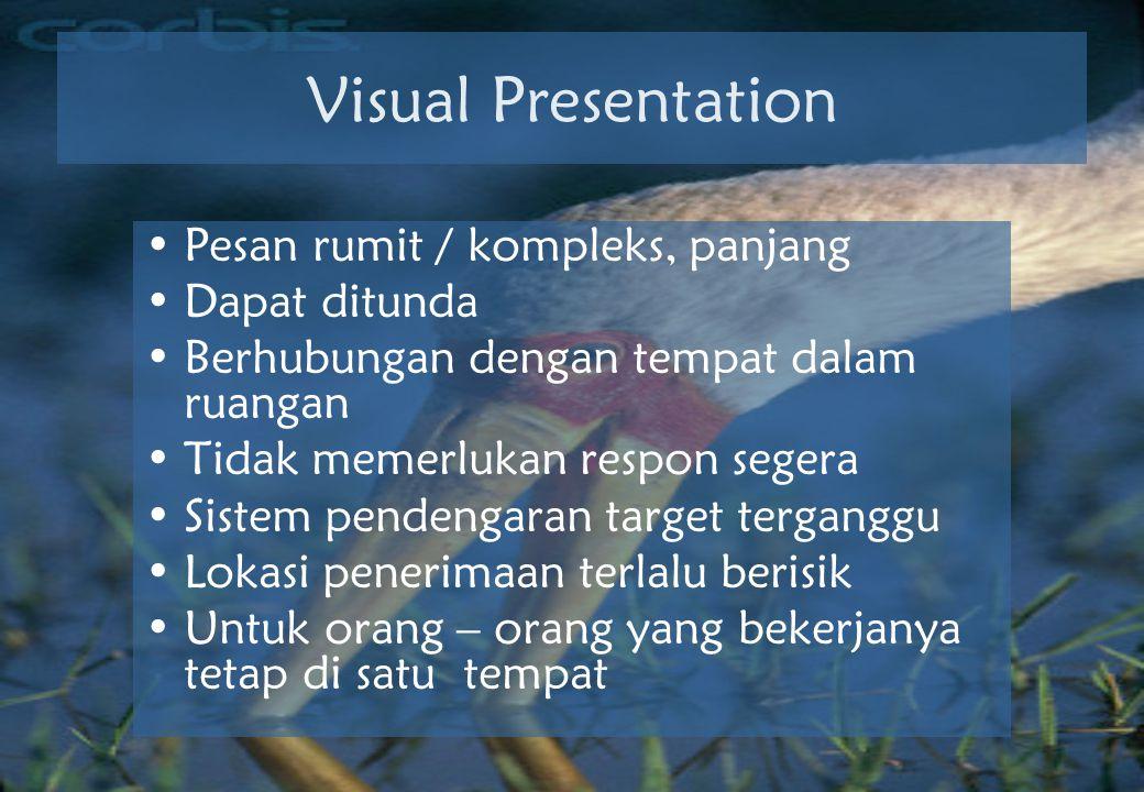 Visual Presentation Pesan rumit / kompleks, panjang Dapat ditunda