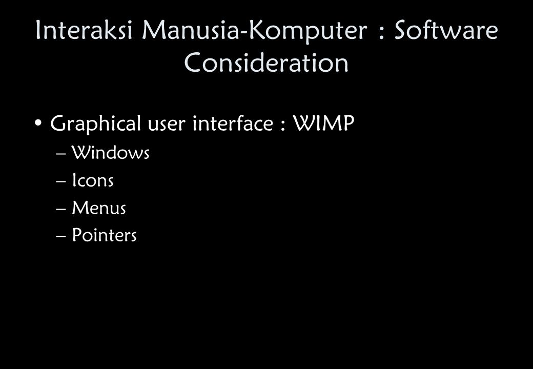 Interaksi Manusia-Komputer : Software Consideration