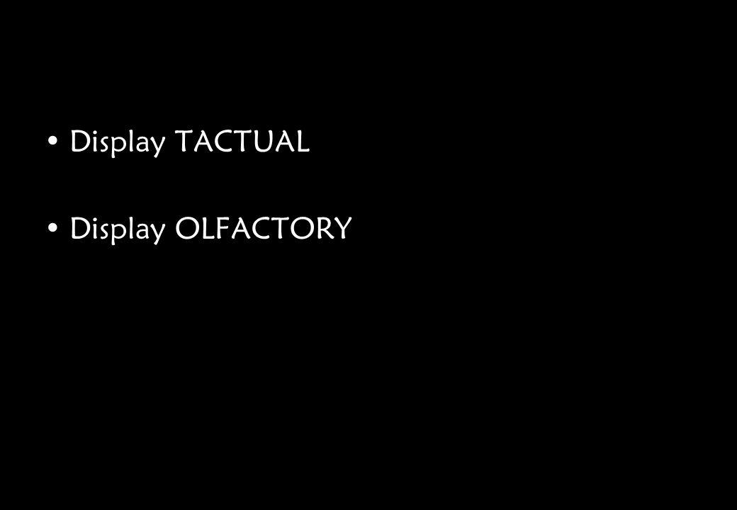 Display TACTUAL Display OLFACTORY