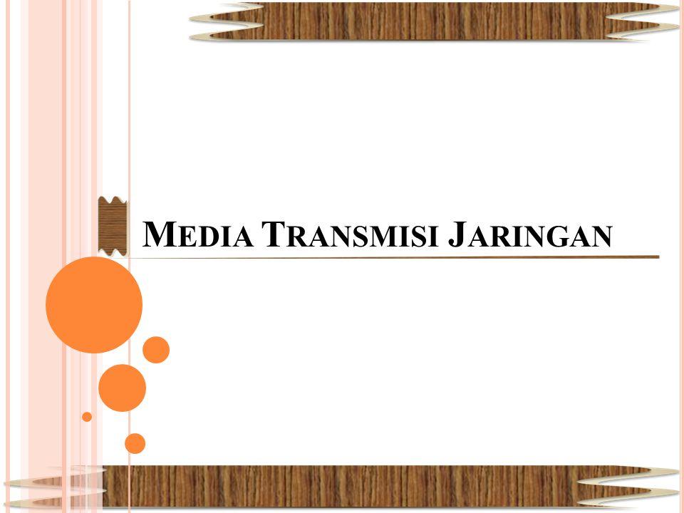 Media Transmisi Jaringan