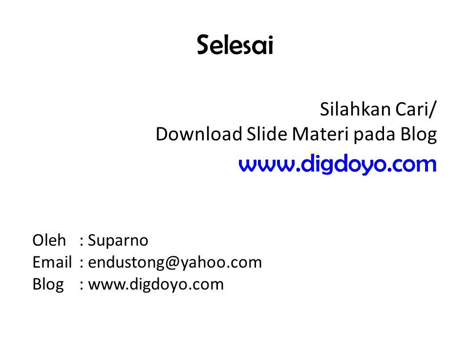 Selesai www.digdoyo.com Silahkan Cari/ Download Slide Materi pada Blog