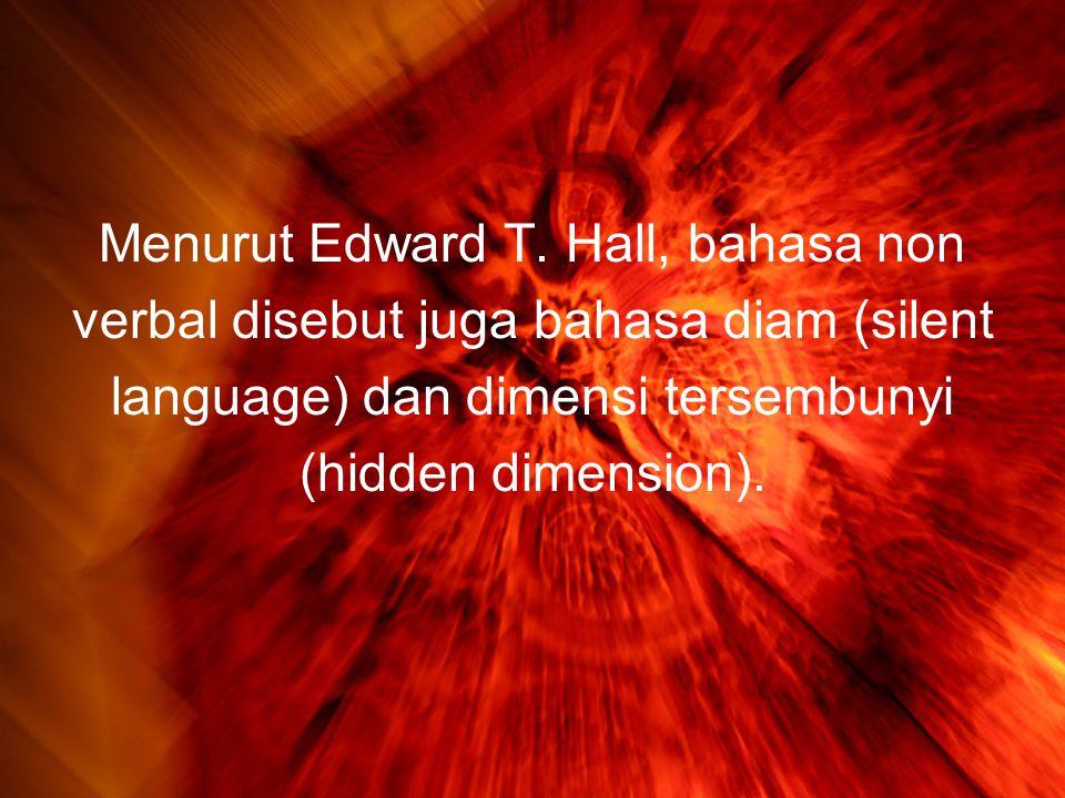 Menurut Edward T. Hall, bahasa non