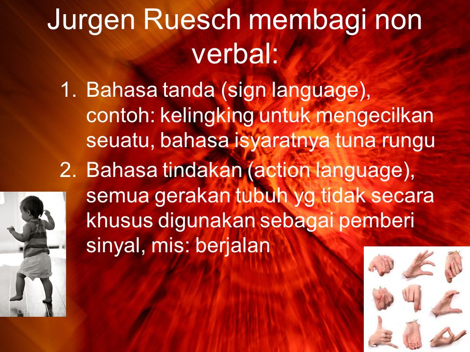 Jurgen Ruesch membagi non verbal:
