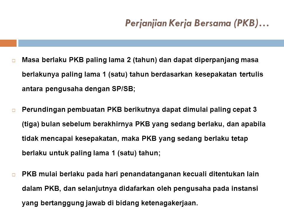 Perjanjian Kerja Bersama (PKB)…