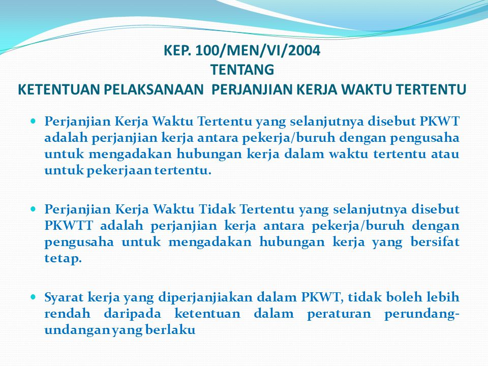 KEP. 100/MEN/VI/2004 TENTANG KETENTUAN PELAKSANAAN PERJANJIAN KERJA WAKTU TERTENTU