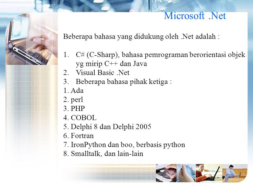 Microsoft .Net Beberapa bahasa yang didukung oleh .Net adalah :