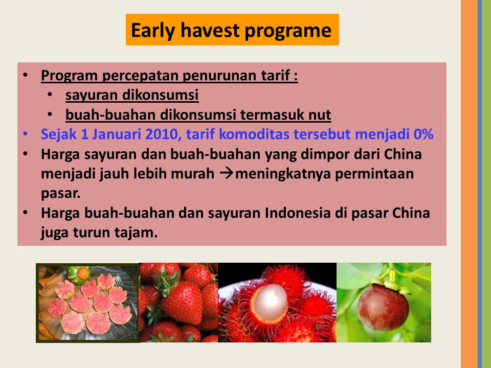Early havest programe Program percepatan penurunan tarif :