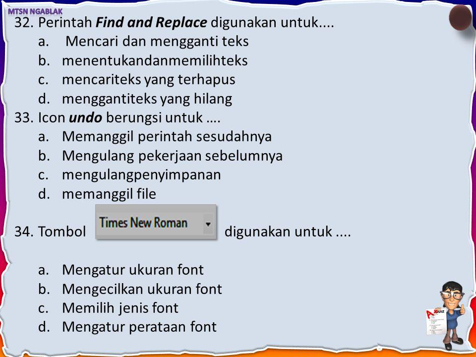 Perintah Find and Replace digunakan untuk....