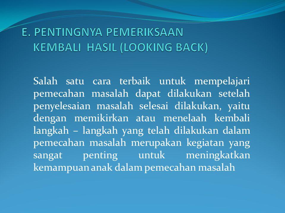 E. PENTINGNYA PEMERIKSAAN KEMBALI HASIL (LOOKING BACK)