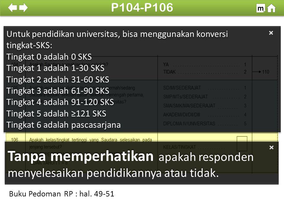 P104-P106 m. SDKI 2012. 100% Untuk pendidikan universitas, bisa menggunakan konversi. tingkat-SKS: