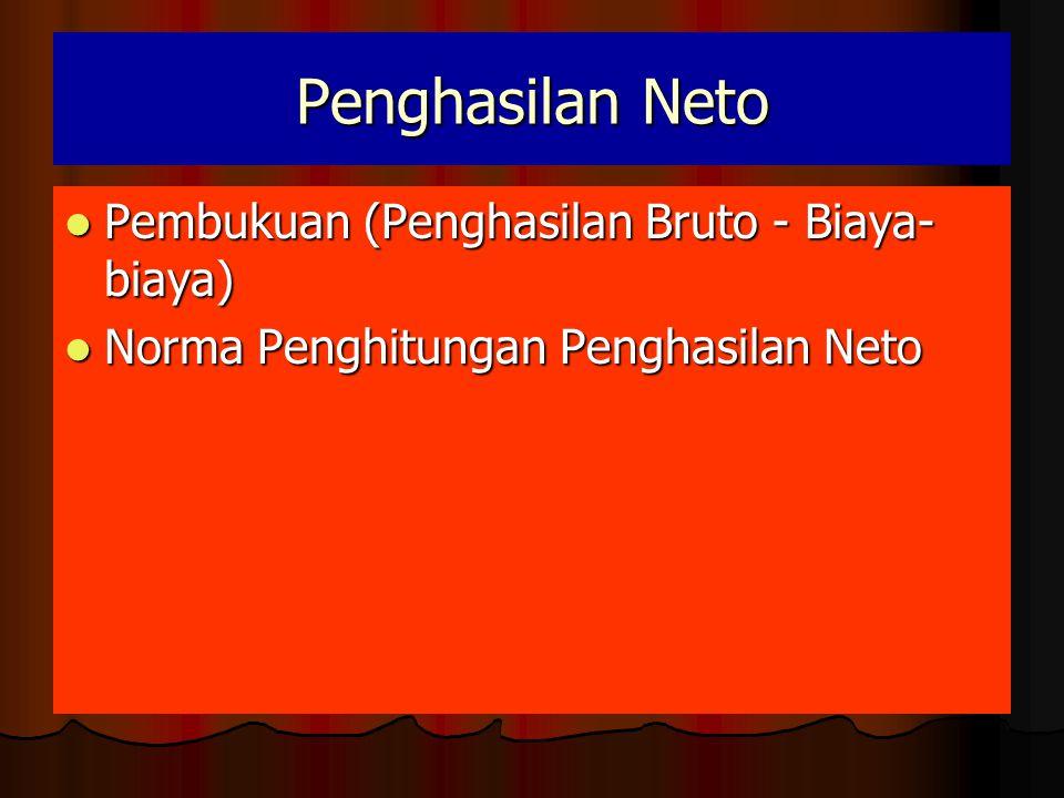 Penghasilan Neto Pembukuan (Penghasilan Bruto - Biaya-biaya)
