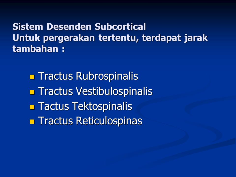Tractus Rubrospinalis Tractus Vestibulospinalis Tactus Tektospinalis