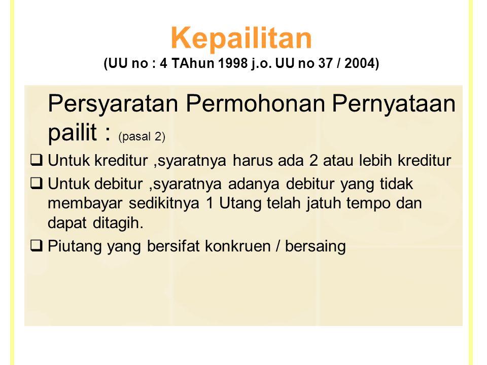 Kepailitan (UU no : 4 TAhun 1998 j.o. UU no 37 / 2004)